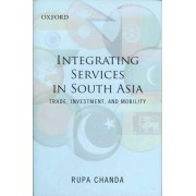 Regional Integration of Services in South Asia by Rupa Chanda