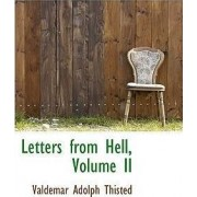 Letters from Hell, Volume II by Valdemar Adolph Thisted