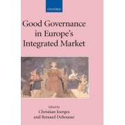 Good Governance in Europe's Integrated Market by Christian Joerges