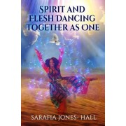 Spirit and Flesh Dancing Together as One