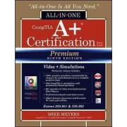CompTIA A+ Certification All-in-One Exam Guide, Premium Ninth Edition (Exams 220-901 & 220-902) with Online Performance-Based Simulations and Video Training by Mike Meyers