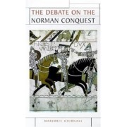 The Debate on the Norman Conquest by Marjorie Chibnall