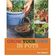 RHS Grow Your Own: Crops in Pots by Kay Maguire