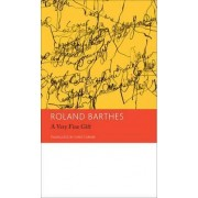 A Very Fine Gift and Other Writings on Theory: Volume 1 by Roland Barthes
