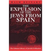 The Expulsion of the Jews from Spain by Haim Beinart