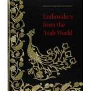 Emroidery from the Arab World by Gillian Vogelsang-Eastwood