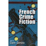 French Crime Fiction by Claire Gorrara