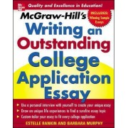 McGraw-Hill's Writing an Outstanding College Application Essay by Estelle M. Rankin