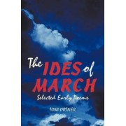 The Ides of March by Toni Ortner