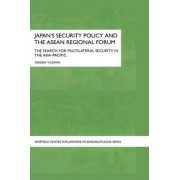Japan's Security Policy and the ASEAN Regional Forum by Takeshi Yuzawa