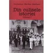 Din culisele istoriei - Volumul 1 - Doru Dumitrescu Mihai Manea Mirela Popescu