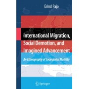 International Migration, Social Demotion, and Imagined Advancement by Erind Pajo