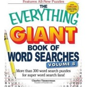 The Everything Giant Book of Word Searches, Volume 8 by Charles Timmerman