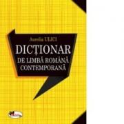 DICTIONAR DE LB. ROMANA CONTEMPORANA