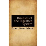 Diseases of the Digestive System by Ernest Owen Adams