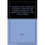 Framework for the Assessment of Children in Need and Their Families by A. Cox