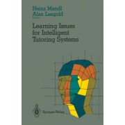 Learning Issues for Intelligent Tutoring Systems by Heinz Mandl