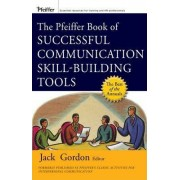 The Pfeiffer Book of Successful Communication Skill-Building Tools by Jack Gordon