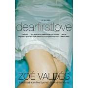 Dear First Love by Zoe Valdes