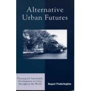 Alternative Urban Futures by Raquel Pinderhughes