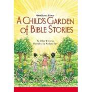 A Child's Garden of Bible Stories (Hb) by Arthur W Gross