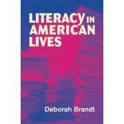 Literacy in American Lives by Deborah Brandt