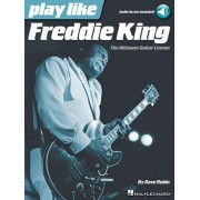 Play Like Freddie King: The Ultimate Guitar Lesson Book with Online Audio Tracks