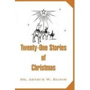 Twenty-One Stories of Christmas by Arthur W Bloom