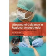 Ultrasound Guidance in Regional Anaesthesia by Peter Marhofer