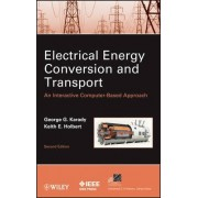 Electrical Energy Conversion and Transport by George G. Karady