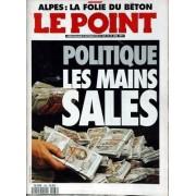 Point (Le) N° 969 Du 21/04/1991 - Alpes - La Folie Du Beton - Politique - Les Mains Sales.