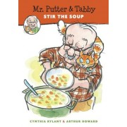 Mr. Putter & Tabby Stir the Soup by Cynthia Rylant
