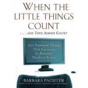 When the Little Things Count ... and They Always Count by Barbara Pachter