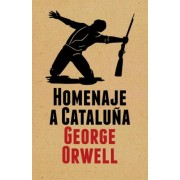 Homenaje a Cataluna / Homage To Catalonia by George Orwell