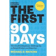 Michael Watkins First 90 Days: Critical Success Strategies for New Leaders at All Levels