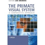 Structure, Function and Evolution of the Primate Visual System by J. Kremers