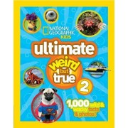 Uttimate Weird But True 2 by National Geographic