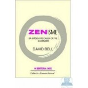 Zenisme sa radem pe calea catre iluminare - David Bell