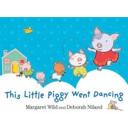 This Little Piggy Went Dancing by Richard Harland