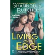 Living on the Edge by Shannon K Butcher