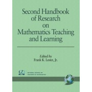 Second Handbook of Research on Mathematics Teaching and Learning by Frank K Jr Lester