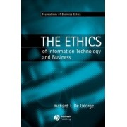 The Ethics of Information Technology and Business by Richard T. De George