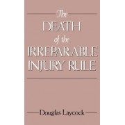 The Death of the Irreparable Injury Rule by Alice McKean Young Regents Chair in Law Douglas Laycock