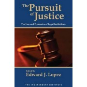 The Pursuit of Justice by Edward J. Lopez