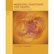 Modeling, Functions, and Graphs by Katherine Yoshiwara
