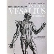 The Illustrations from the Works of Andreas Vesalius of Brussels by Andreas Vesalius