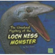 The Unsolved Mystery of the Loch Ness Monster by Terri Sievert