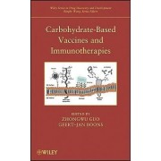 Carbohydrate-Based Vaccines and Immunotherapies by Zhongwu Guo