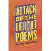 Attack of the Difficult Poems by Charles Bernstein