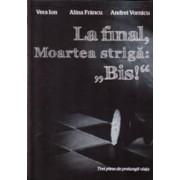 La final Moartea striga Bis - Vera Ion Alina Francu Andrei Vornicu